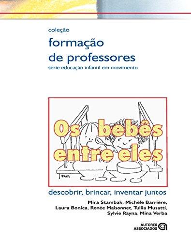 9788574962818: Os Bebes Entre Eles. Descobrir, Brincar, Inventar Juntos (Em Portuguese do Brasil)