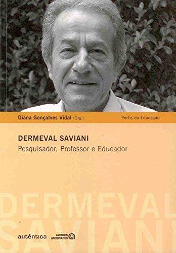 9788574962825: Dermeval Saviani: Pesquisador, Professor e Educador