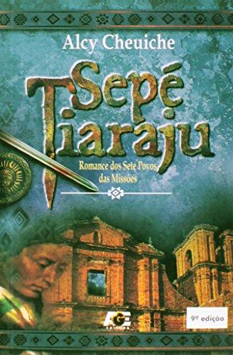 9788574975412: Sepé Tiaraju - 8ª Ed. 2011
