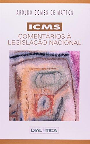 9788575001592: Icms: Comentarios a Legislac~ao Nacional