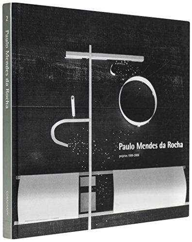 9788575035610: Paulo Mendes Da Rocha. Projetos 1999-2006 - Volume 2 (Em Portuguese do Brasil)