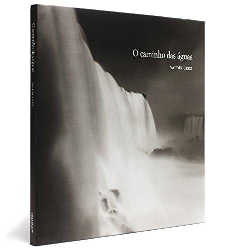 9788575036754: O caminho das águas / The water's way (Valdir Cruz)