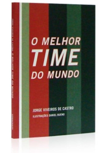 9788575037980: O Melhor Time Do Mundo (Em Portuguese do Brasil)