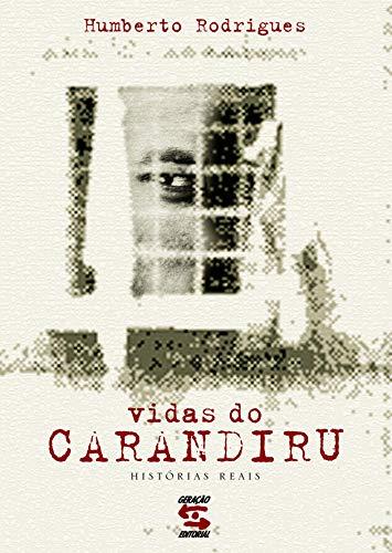 Vidas do Carandiru: Histórias Reais: Humberto Rodrigues