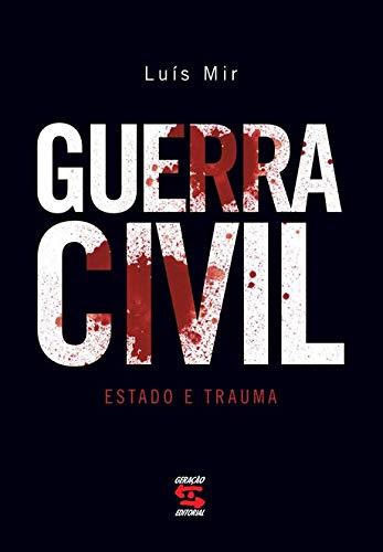 9788575091128: Guerra Civil: Estado e Trauma