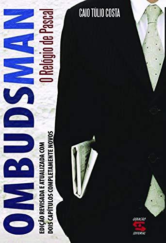 9788575091524: Ombudsman: O Relogio de Pascal: A Experiencia Do Primeiro Ombudsman de Imprensa No Brasil (Portuguese Edition)