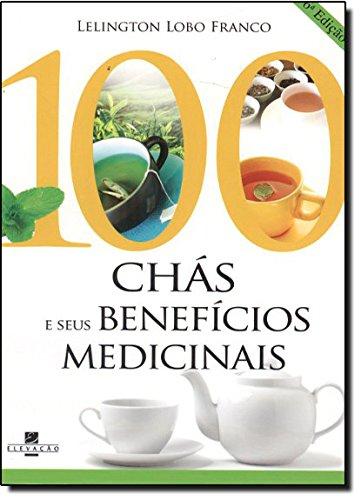 9788575131145: 100 Chas e Seus Beneficios Medicinais