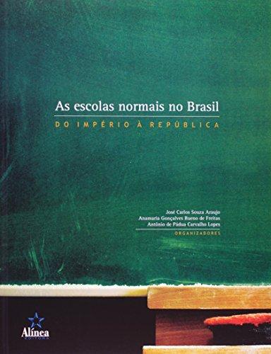 9788575162644: Escolas Normais no Brasil, As: do ImpŽrio ˆ Repœblica