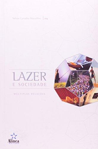 9788575162835: Lazer E Sociedade - Múltiplas Relações - Coleção Estudos Do Lazer (Em Portuguese do Brasil)