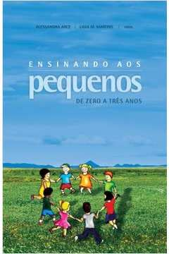 9788575163573: Ensinando Aos Pequenos De Zero A Tres Anos (Em Portuguese do Brasil)