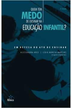 9788575164006: Quem Tem Medo De Ensinar Na Educacao Infantil? - Em Defesa Do Ato De E (Em Portuguese do Brasil)