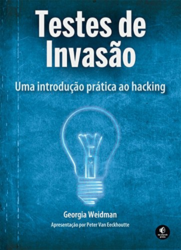 9788575224076: Testes de Invasao: Uma Inovacao Pratica ao Hacking