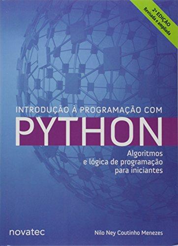 9788575224083: Introducao a Programacao Com Python: Algoritmos e Logica de Programacao Para Iniciantes