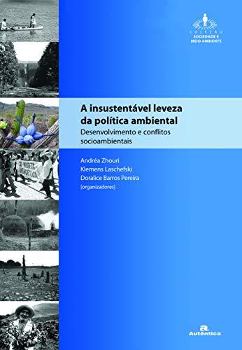 9788575261668: A Insustentável Leveza da Política Ambiental. Desenvolvimento e Conflitos Socioambientais (Em Portuguese do Brasil)