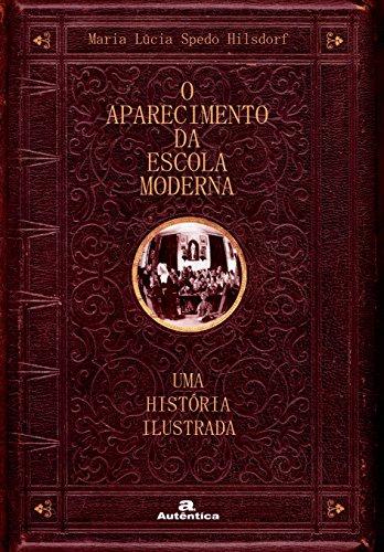 9788575261866: Aparecimento Da Escola Moderna. Uma Historia Ilustrada (Em Portuguese do Brasil)