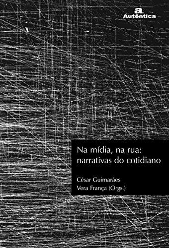 9788575262016: Na Midia, Na Rua. Narrativas Do Cotidiano - Volume 1 (Em Portuguese do Brasil)