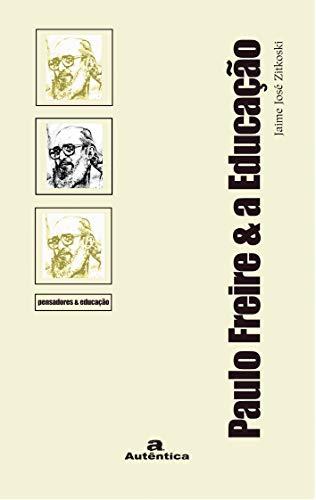 9788575262207: Paulo Freire & a Educação (Em Portuguese do Brasil)