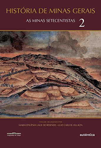 9788575262412: Histórias de Minas Gerais. As Minas Setecentistas - Volume 2 (Em Portuguese do Brasil)
