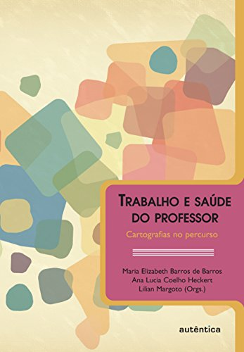 9788575263198: Trabalho E Saude Do Professor. Cartografias No Percurso (Em Portuguese do Brasil)