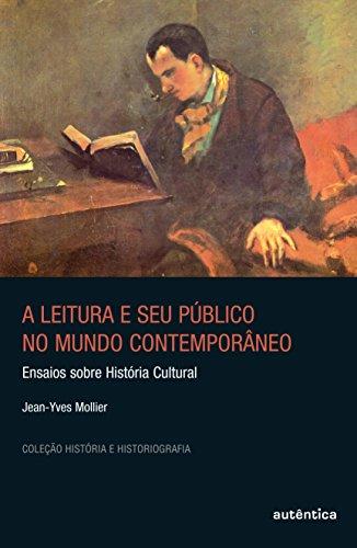 9788575263273: A Leitura e Seu P�blico no Mundo Contempor�neo. Ensaios Sobre Hist�ria Cultural (Em Portuguese do Brasil)