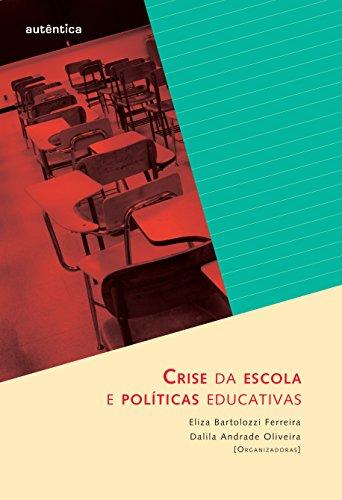 9788575264157: Crise da Escola e Políticas Educativas (Em Portuguese do Brasil)