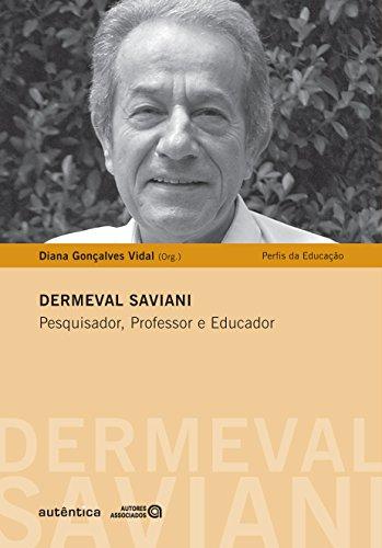 9788575265611: Dermeval Saviani. Pesquisador Professor e Educador (Em Portuguese do Brasil)