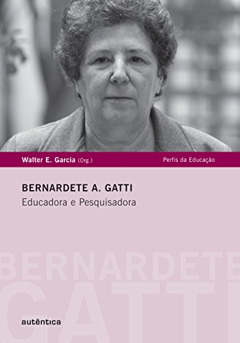 9788575265628: Bernardete Gatti. Educadora e Pesquisadora (Em Portuguese do Brasil)