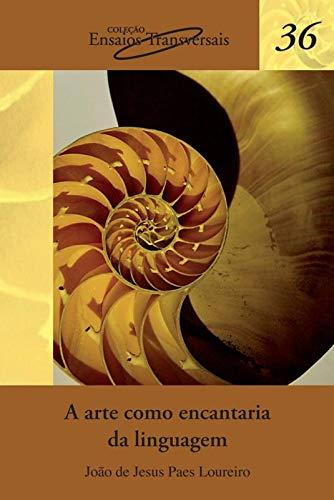 9788575312834: Arte Como Encantaria da Linguagem, A