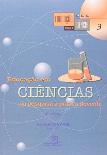9788575313626: Educacao Em Ciencias: da Pesquisa a Pratica Docente