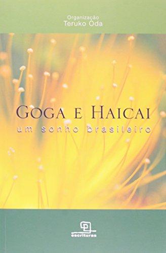 9788575314111: Goga e Haicai. Um Sonho Brasileiro (Em Portuguese do Brasil)