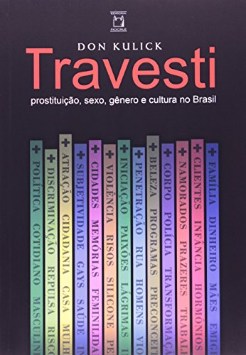 9788575411513: Travesti: prostituicao,Sexo, Genero e Cultura no Brasil