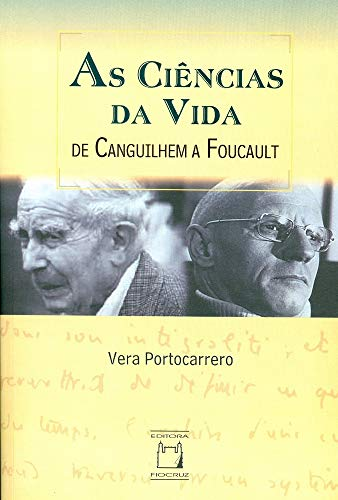 9788575411780: Ciencias da Vida, As: De Canguilhem a Foulcaut