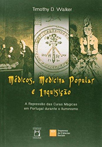 9788575414255: Medicos, Medicina Popular e Inquisicao: A Repressao das Curas Magicas em Portugal Durante o Iluminismo