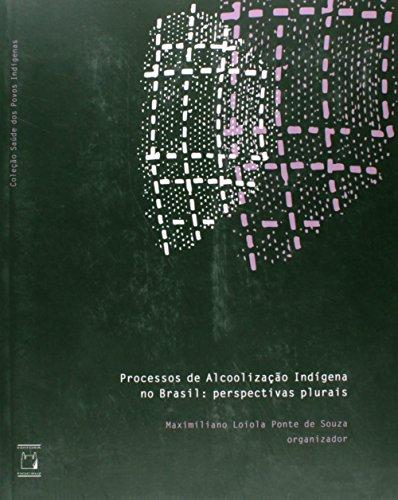 9788575414262: Processos de Alcoolizacao Indigena no Brasil: Perspectivas Plurais