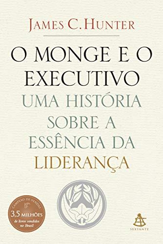 Monge e O Executivo: Uma Historia Sobre: James C Hunter