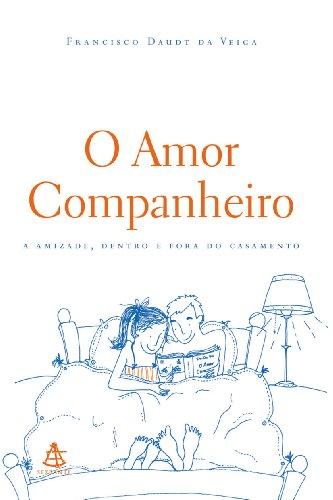9788575421123: Amor Companheiro: A Amizade Dentro e Fora do Casam (Em Portugues do Brasil)