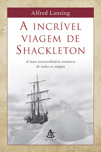Incrível Viagem de Shackleton, A: Alfred Lansing