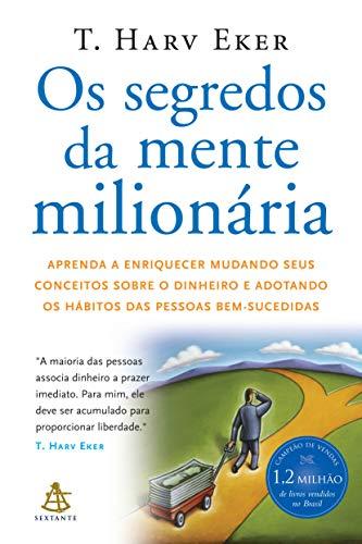 Segredos da Mente Milionaria - Secrets of the Millionaire Mind: Mastering the Inner Game of Wealth ...