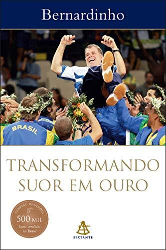 Transformando Suor Em Ouro (Em Portugues do Brasil) - Bernardinho