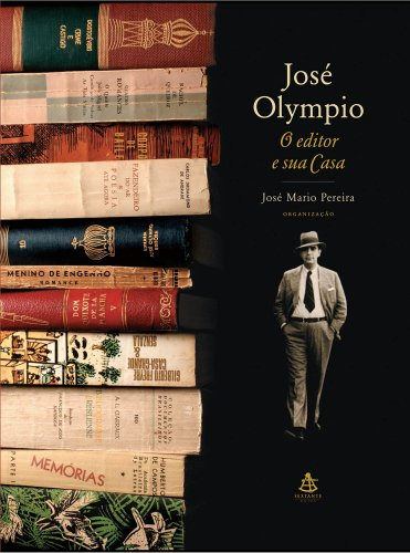 9788575422649: Jose Olympio: O Editor e Sua Casa (Em Portugues do Brasil)