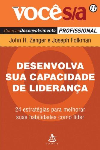 9788575423653: Desenvolva A Sua Capacidade de Lideranca (Em Portugues do Brasil)