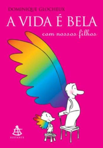 9788575424353: A Vida e Bela Com Nossos Filhos (Em Portugues do Brasil)