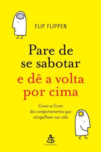 9788575425299: Pare de Se Sabotar e D� a Volta por Cima (Em Portuguese do Brasil)