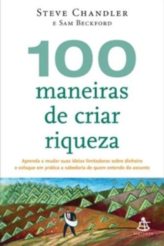 9788575425794: 100 Maneiras de Criar Riqueza - 100 Ways To Create (Em Portugues do Brasil)