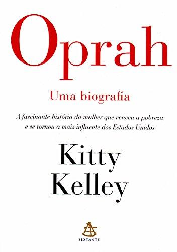 Oprah: Uma Biografia (Em Portugues do Brasil): Kitty Kelley