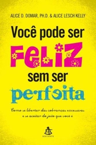 9788575426203: Voce Pode Ser Feliz Sem Ser Perfeita (Em Portugues do Brasil)