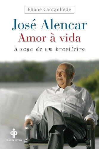 9788575426241: Jose Alencar: Amor A Vida (Em Portugues do Brasil)