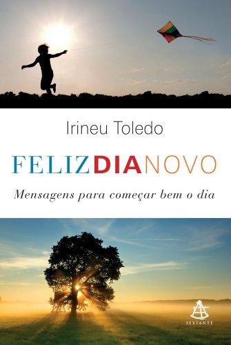 9788575427941: Feliz Dia Novo: Mensagens Para Comecar Bem O Dia (Em Portugues do Brasil)