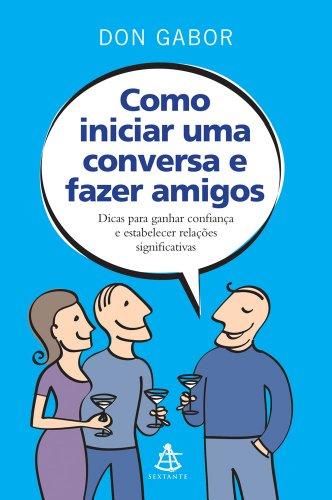 9788575428061: Como Iniciar Uma Conversa e Fazer Amigos (Em Portugues do Brasil)