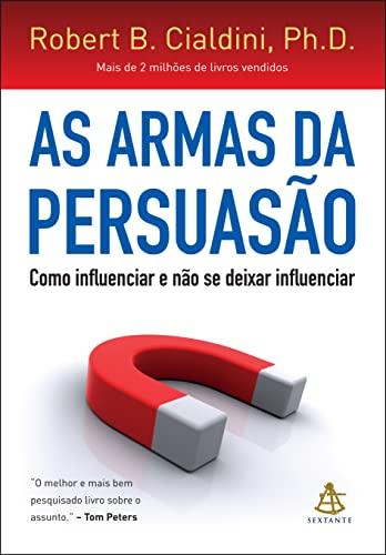 9788575428092: As Armas da Persuasao: Como Influenciar e Nao se Dexar Influenciar (Em Portugues do Brasil)